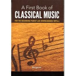A FIRST BOOK OF CLASSICAL MUSIC КЛАСИЧЕСКА МУЗИКА ЗА НАЧИНАЕЩИ ПИАНИСТИ