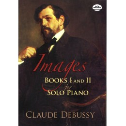 IMAGES BOOKS I AND II FOR SOLO PIANO DEBUSSY